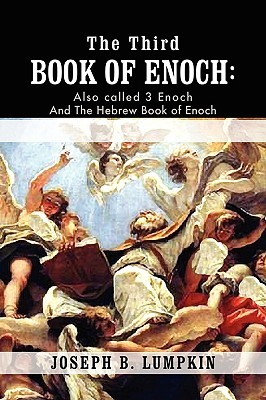 The Third Book of Enoch: Also Called 3 Enoch and the Hebrew Book of Enoch