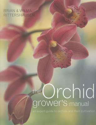 The Orchid Grower's Manual: An Expert Guide to Orchids and Their Cultivation