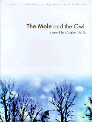 The Mole and the Owl: A Romantic Fable about Braving the Wide World for Love