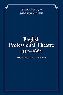 English Professional Theatre, 1530 1660