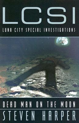 Dead Man on the Moon (LCSI: Luna City Special Investigations #1)