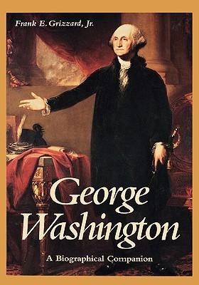 George Washington: A Biographical Companion