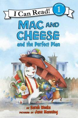 Mac and Cheese and the Perfect Plan by Sarah Weeks