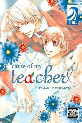 Cause of My Teacher by Temari Matsumoto
