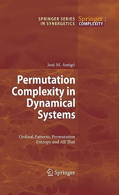 Permutation Complexity in Dynamical Systems: Ordinal Patterns, Permutation Entropy and All That