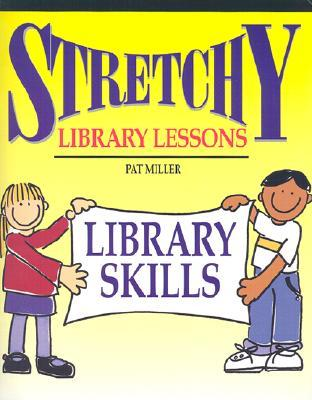 Descargar Stretchy library lessons: library skills : grades k-5 (stretchy library lessons) epub gratis online Pat Miller
