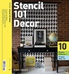 Stencil 101 Décor: Customize Walls, Floors, and Furniture with Oversized Stencil Art