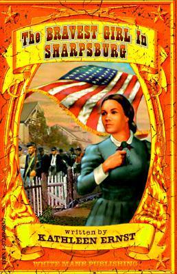 The Bravest Girl in Sharpsburg (White Mane Kids, #5)