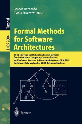 Formal Methods for Software Architectures: Third International School on Formal Methods for the Design of Computer, Communication and Software Systems: Software Architectures, Sfm 2003, Bertinoro, Italy, September 22-27, 2003, Advanced Lectures