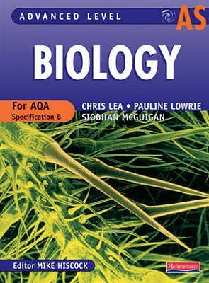 Advanced Level Biology for Aqa: As Level Student Book