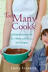 Too Many Cooks: 4 Kids, 1 Mom, 102 New Recipes