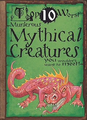 Top Ten Worst Murderous Mythical Creatures You Wouldn't Want To Meet!