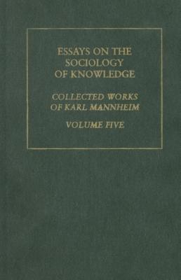 essays on the sociology of knowledge volume by karl mannheim 330254