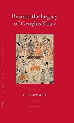 Beyond the Legacy of Genghis Khan by Linda Komaroff