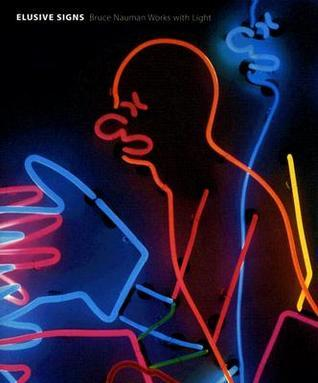 Elusive Signs: Bruce Nauman Works with Light