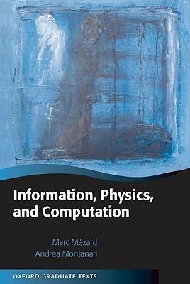Information, Physics, and Computation by Marc Mézard