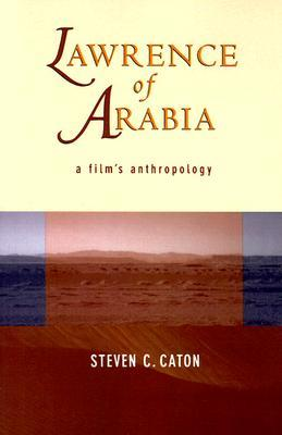 Lawrence of Arabia: A Film's Anthropology