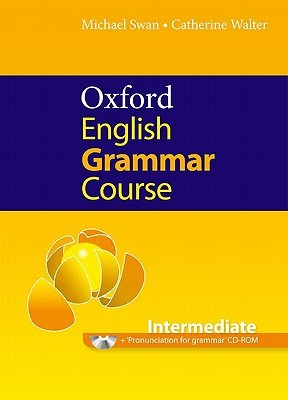 Oxford English Grammar Course, Intermediate: A Grammar Practice Book for Intermediate and Upper-Intermediate Students of English [With CDROM]