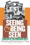 Seeing and Being Seen: Tourism in the American West