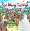 Too Many Turkeys by Linda White