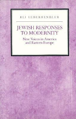 Jewish Response to Modernity: New Voices in America and Eastern Europe