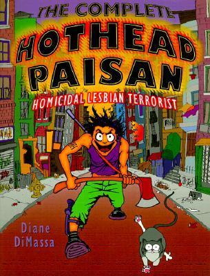 The Complete Hothead Paisan: Homicidal Lesbian Terrorist
