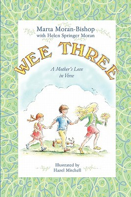 Wee Three: A Mother's Love in Verse