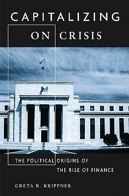 Capitalizing on Crisis by Greta R. Krippner