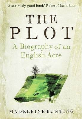 The Plot: A Biography Of An English Acre