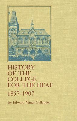 History of the College for the Deaf, 1857 - 1907 by Lance Fischer