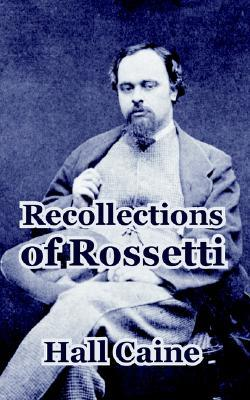 Recollections of Rossetti