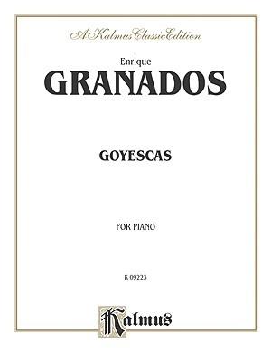 Granados Goyescas (Kalmus Edition)