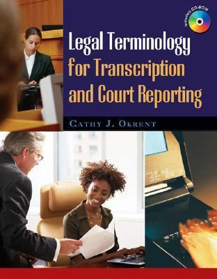 Legal Terminology for Transcription and Court Reporting [With CDROM]