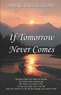 If Tomorrow Never Comes By Amal Bissessar