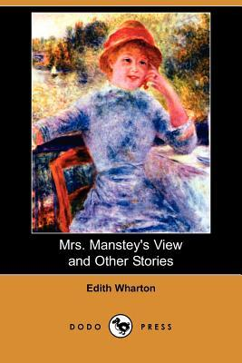 Mrs. Manstey's View and Other Stories