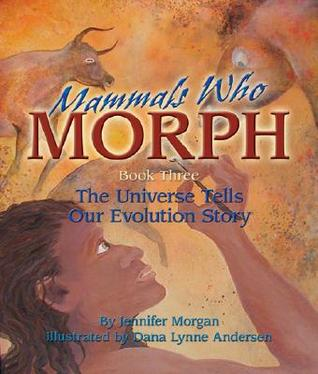 Mammals Who Morph by Jennifer Morgan