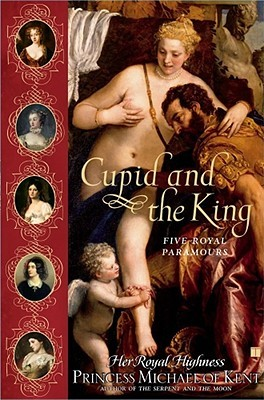 Cupid and the King: Five Royal Paramours