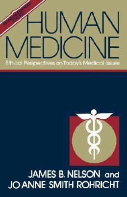 Human Medicine: Ethical Perspectives on Today's Medical Issues