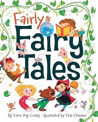 Fairly Fairy Tales by Esmé Raji Codell