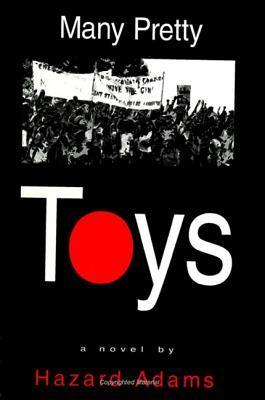 Many Pretty Toys by Hazard Adams