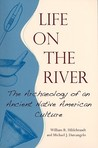 Life on the River: The Archaeology of an Early Native American Culture