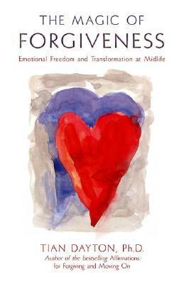 The Magic of Forgiveness: Emotional Freedom and Transformation at Midlife, a Book for Women