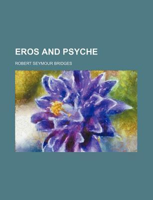 Eros and Psyche by Robert Seymour Bridges