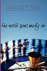 The World Spins Madly on (Nettie, #1)