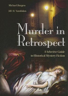 Murder in Retrospect: A Selective Guide to Historical Mystery Fiction