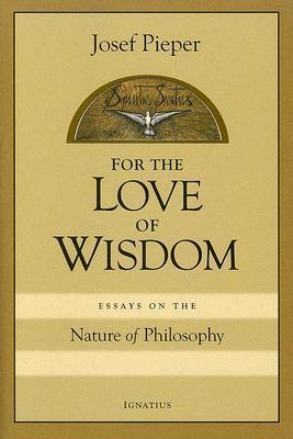 For Love of Wisdom by Josef Pieper