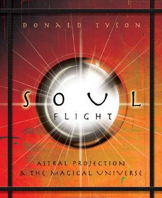 Soul Flight: Astral Projection & the Magical Universe