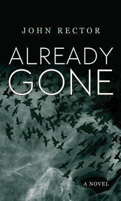 Already Gone by John Rector