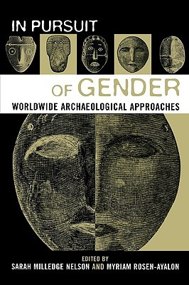 in-pursuit-of-gender-worldwide-archaeological-approaches-worldwide-archaeological-approaches