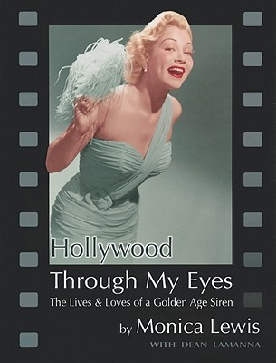Hollywood Through My Eyes by Monica Lewis